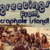 greetings from craphole island!