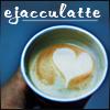 ejacculatte