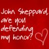 Melyanna: Sheppard/Weir (defending my honor)