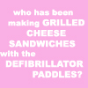 Adele: DLM - Delores - Grilled Cheese Defib