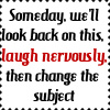 Funny - nervous laugh