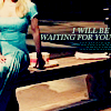 i will be waiting for you