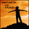 Stand and Be TRUE
