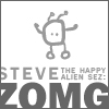 ljc: steve (the happy alien) sez zomg
