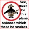 All your dreams are over now...: Snakes On A Plane