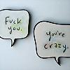 kurt » fuck you - you're crazy!