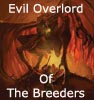 Evil Overlord of the Breeders