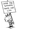 calvin - love the sinner hate the sin