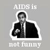 AIDs isn't funny