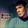 spock: Bitch please!