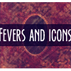 Fevers and Icons