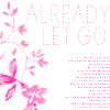 already let go