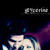(buffy/angel) glycerine