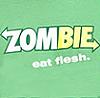 Zombie... Eat Fresh