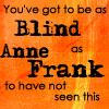 Blind-Anne Frank