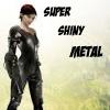 super shiny metal