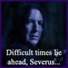 Difficult times for Severus