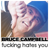bruce campbell fucking hates you