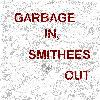 Garbage In Smithees Out