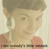 Nobody's Little Weasel