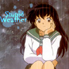 Stupid Weather (Kagome) - fireflys_locke