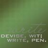 devise wit; write pen