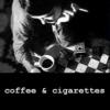 Dr. Strangelove: coffee & cigarettes