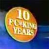 Ten Fucking Years