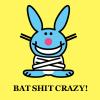 batshit crazy!