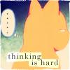 thinking is hard