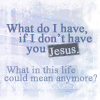 If I don't have Jesus