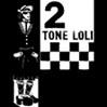 2-tone Loli