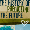 The History of Predicting the Future