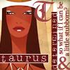 Ivory: Taurus - stubborn