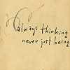 wicked_sassy: art: thinking/ being