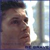 hiyacynth: SPN: Dean: Be brave