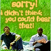 [Psych] Didn't Think You Could Hear That