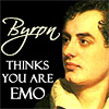 Byron Thinks You Are Emo