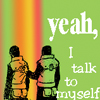 Talk to myself