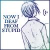 Yuki Deaf Stupid