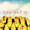 This shit is Bananas