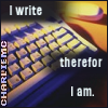 I write therefor I am
