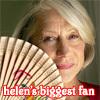 Helen's biggest fan!