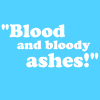blood and bloody ashes