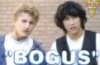 Bill and Ted - Bogus, bogus