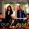 You can't stop our LOVE!