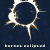 Heroes Eclipsed;