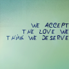 we accept the love we