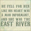 Syl: the informant and the east river it's no