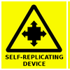 Warning Self Replicating Device